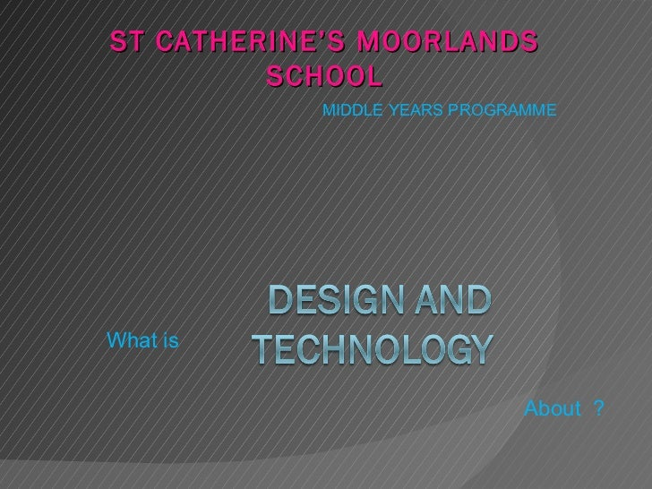 ST CATHERINE'S MOORLANDS         SCHOOL           MIDDLE YEARS PROGRAMMEWhat is                             About ?