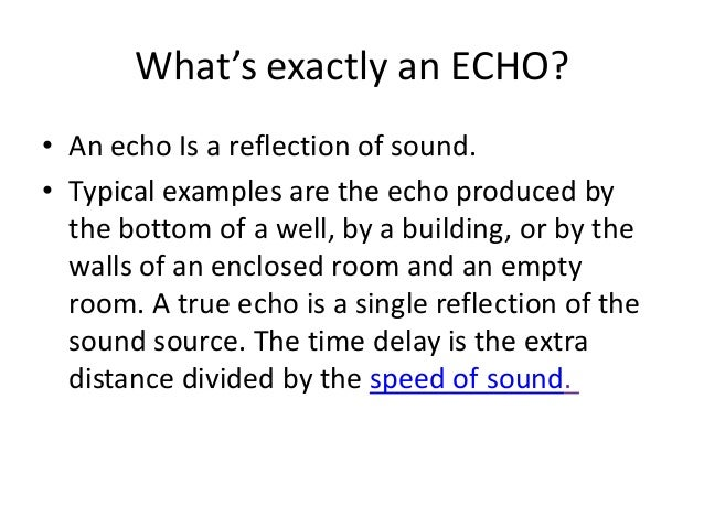 An Echo Bounces From A Building Exactly   S After