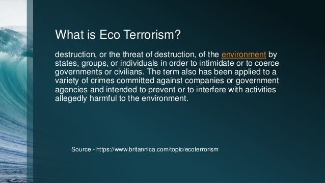 What Is Eco >> What Is Eco Terrorism