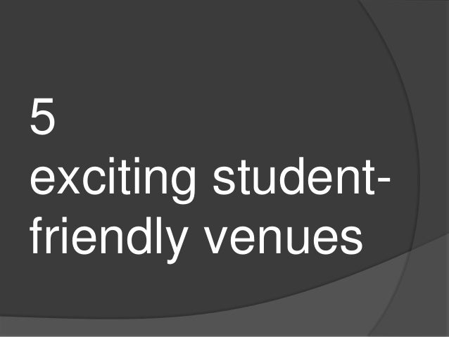 5 exciting studentfriendly venues