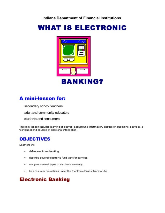 Indiana Department of Financial Institutions                 WHAT IS ELECTRONIC                                     BANKIN...