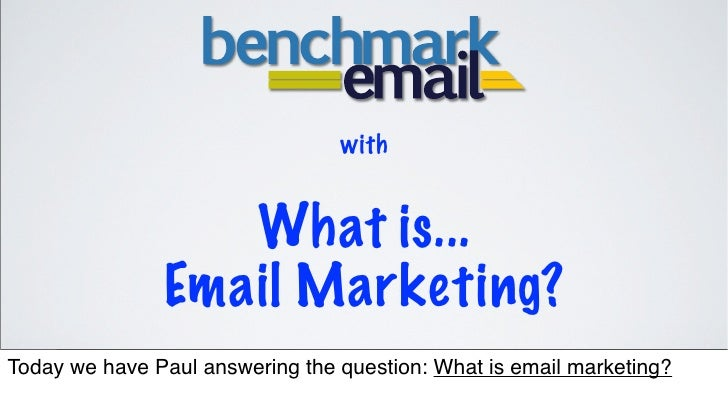 with                               What is...                          Email Marketing? Tuesday, June 15, 2010      Today ...
