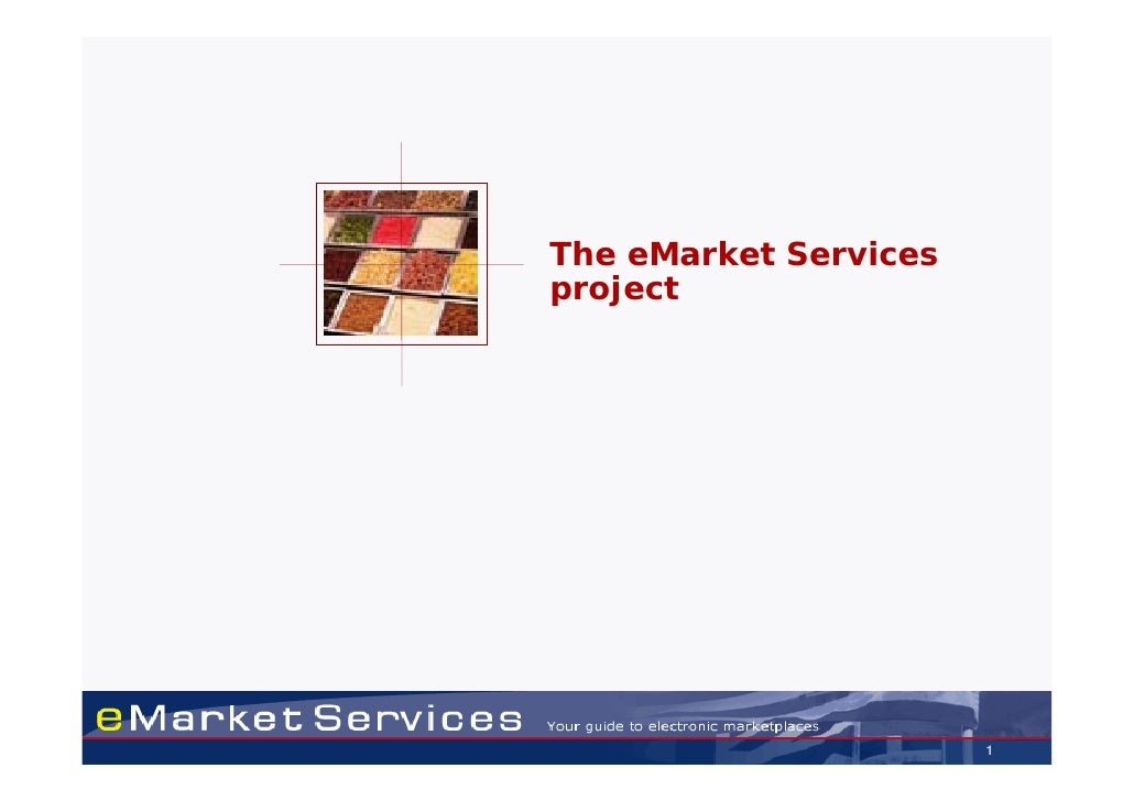The eMarket Services project                            1
