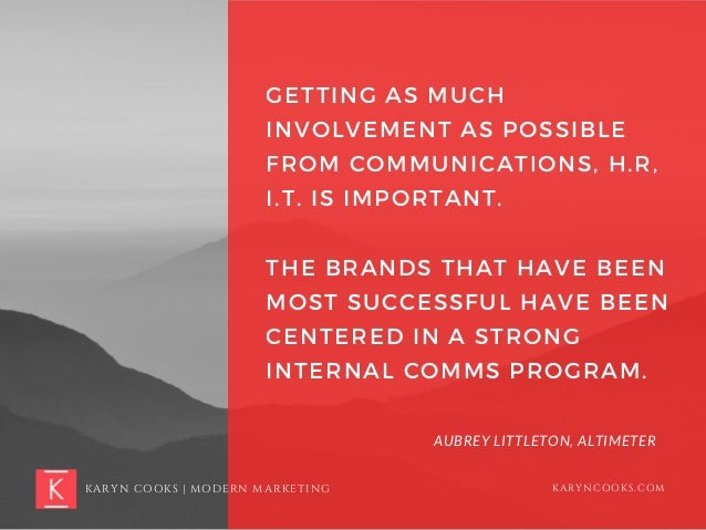 GETTING AS MUCH INVOLVEMENT AS POSSIBLE FROM COMMUNICATIONS, H.R, I.T. IS IMPORTANT. THE BRANDS THAT HAVE BEEN MOST SUCCES...