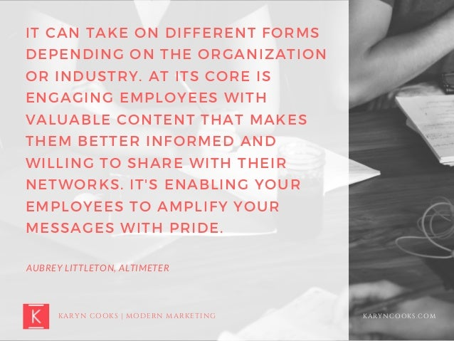 KARYNCOOKS.COM IT CAN TAKE ON DIFFERENT FORMS DEPENDING ON THE ORGANIZATION OR INDUSTRY. AT ITS CORE IS ENGAGING EMPLOYEES...
