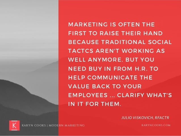 MARKETING IS OFTEN THE FIRST TO RAISE THEIR HAND BECAUSE TRADITIONAL SOCIAL TACTCS AREN'T WORKING AS WELL ANYMORE. BUT YOU...