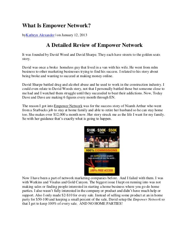 What Is Empower Network?byKathryn Alexander | on January 12, 2013                A Detailed Review of Empower NetworkIt wa...