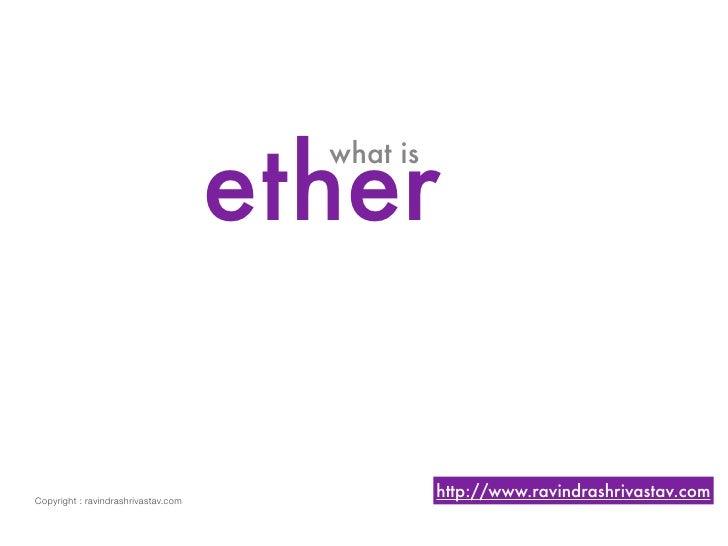 ether                                        what is     Copyright : ravindrashrivastav.com                               ...
