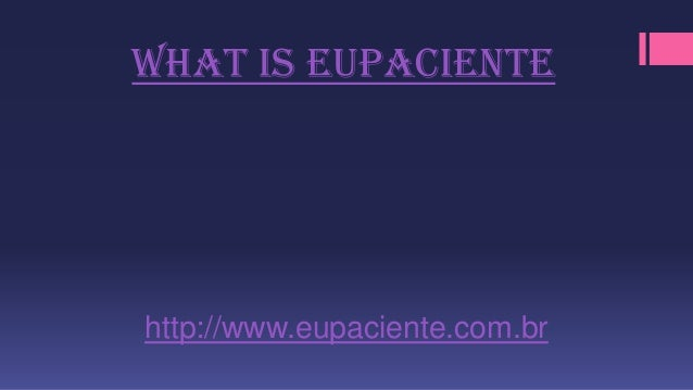 What is Eupaciente http://www.eupaciente.com.br