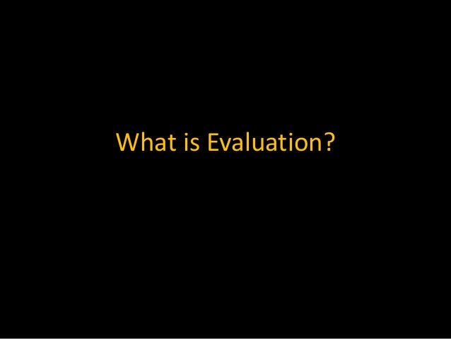 What is Evaluation?