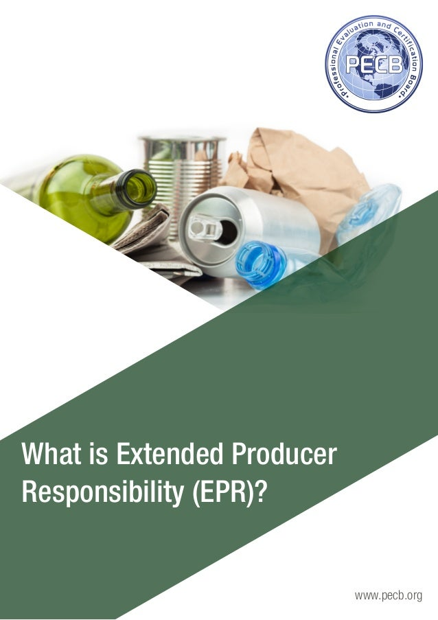 www.pecb.org What is Extended Producer Responsibility (EPR)?