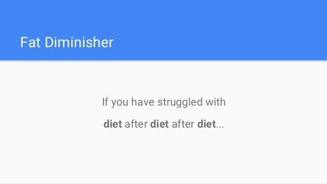 What is Fat Diminisher?