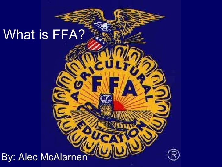 What is FFA? By: Alec McAlarnen