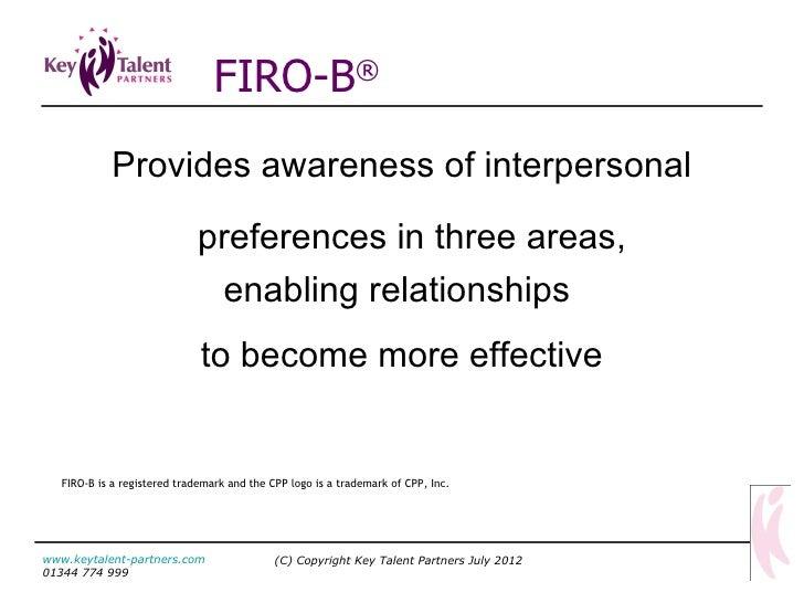 <ul><li>Provides awareness of interpersonal preferences in three areas,  </li></ul><ul><li>enabling relationships  </li></...