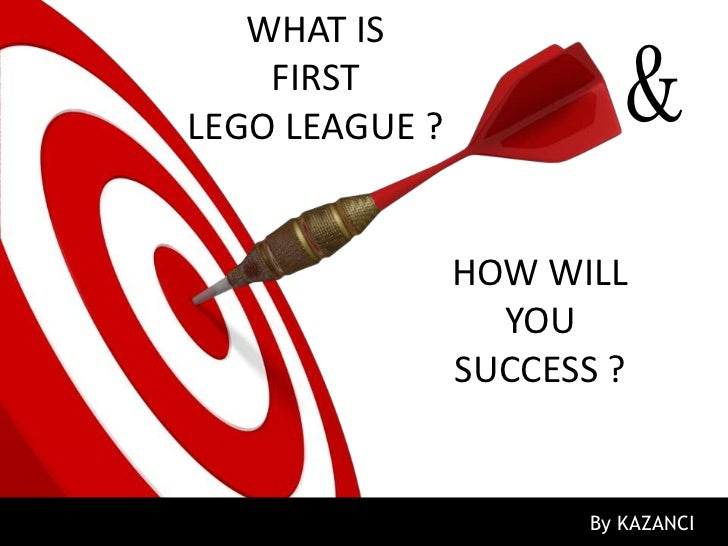 WHAT IS    FIRSTLEGO LEAGUE ?             &                HOW WILL                  YOU                SUCCESS ?         ...