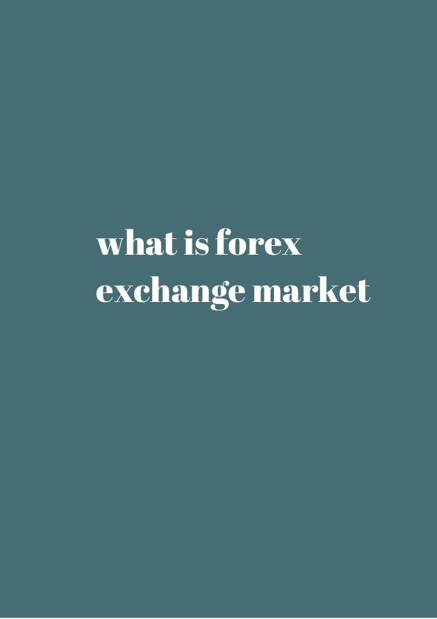What is forex market ppt