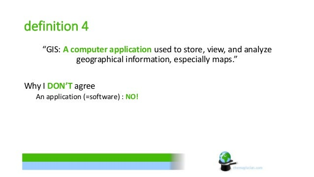 """definition 4  """"GIS: A computer application used to store, view, and analyze  geographical information, especially maps.""""  ..."""