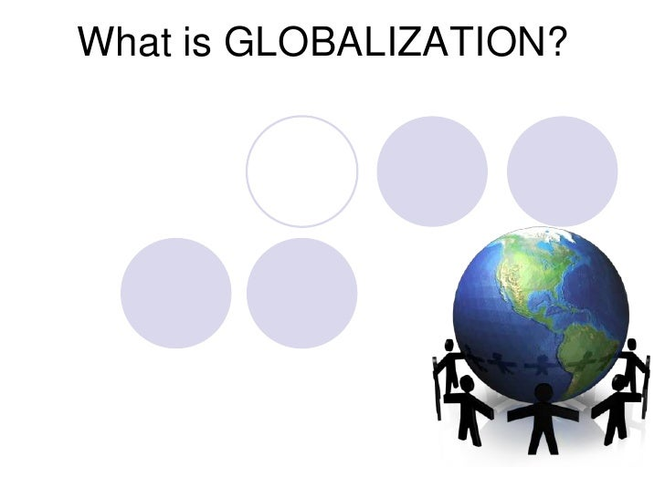 what is globalization 2 (commerce) the emergence since the 1980s of a single world market dominated by multinational companies, leading to a diminishing capacity for national governments to control their economies.