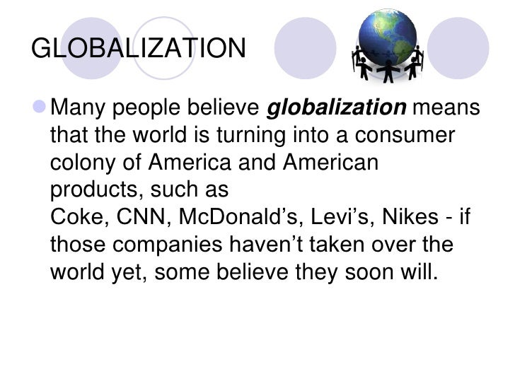 what is globalisation The impact of globalization on business can be placed into two broad categories: market globalization and production globalization market globalization is the decline in barriers to selling in .