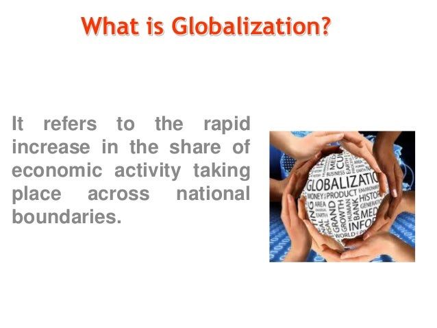 what is globalization and is it An overview and assessment of the increased globalization and interconnectedness among countries, most notably in the areas of economics, politics, and culture.