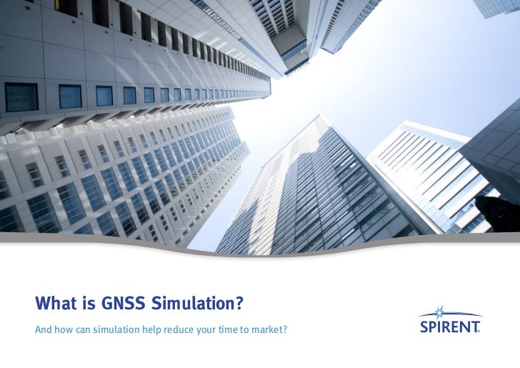 What is GNSS Simulation?And how can simulation help reduce your time to market?