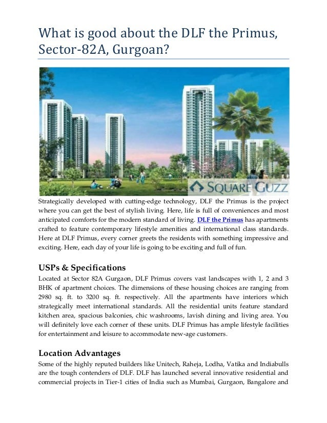 What is good about the DLF the Primus, Sector-82A, Gurgoan? Strategically developed with cutting-edge technology, DLF the ...