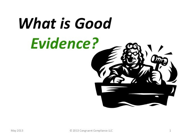 What is GoodEvidence?May 2013 © 2013 Congruent Compliance LLC 1