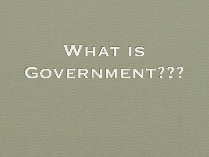 What is Government???