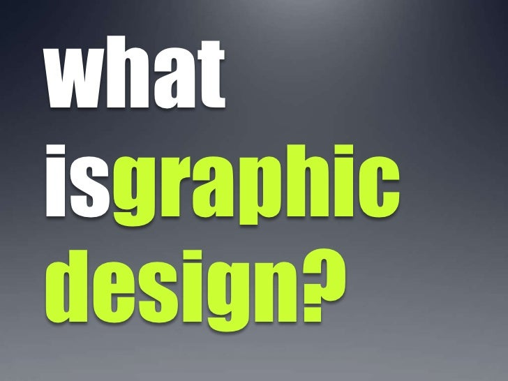 what isgraphic design?<br />