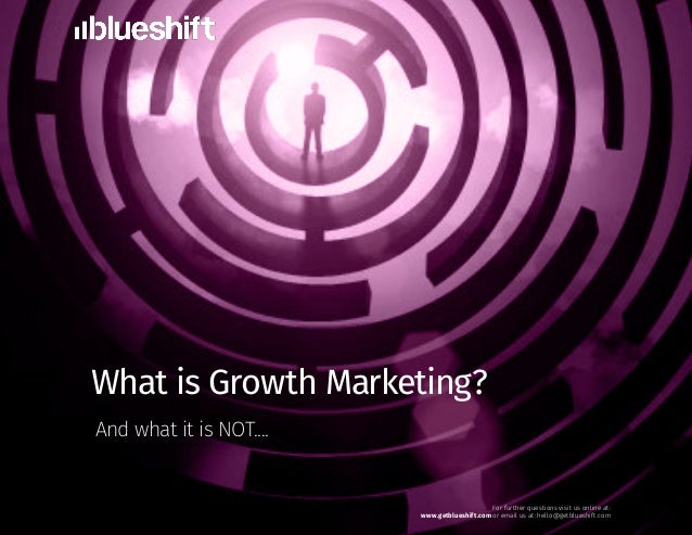 What is Growth Marketing? And what it is NOT.... For further questions visit us online at: www.getblueshift.com or email u...