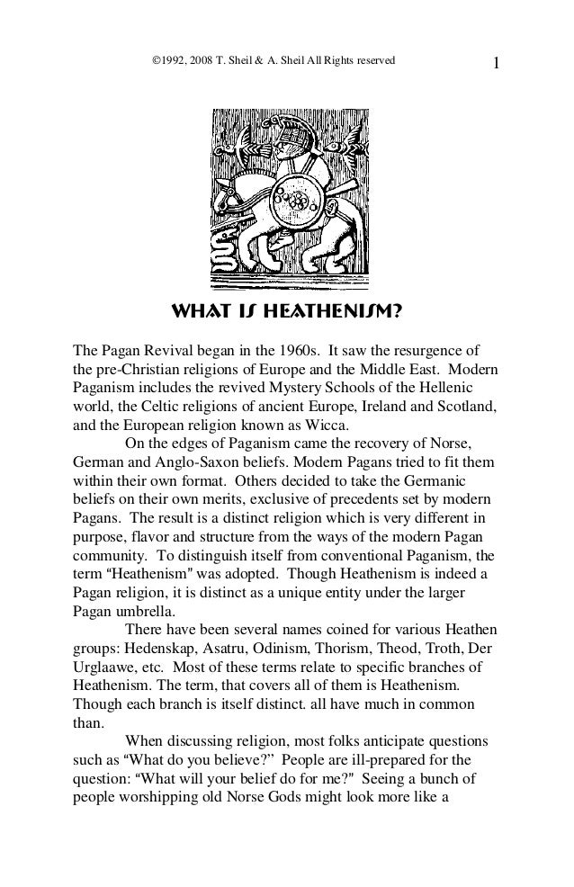 ©1992, 2008 T. Sheil & A. Sheil All Rights reserved   1                What is Heathenism?The Pagan Revival began in the 1...