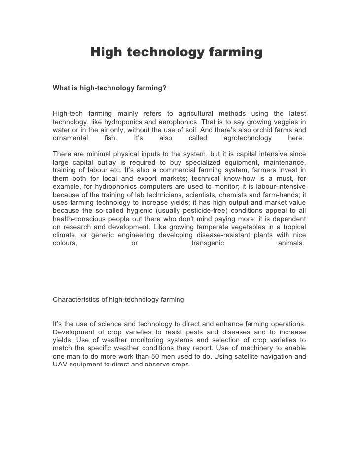 High technology farming  What is high-technology farming?   High-tech farming mainly refers to agricultural methods using ...