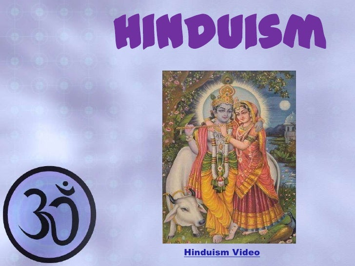 Hinduism<br />Hinduism Video<br />
