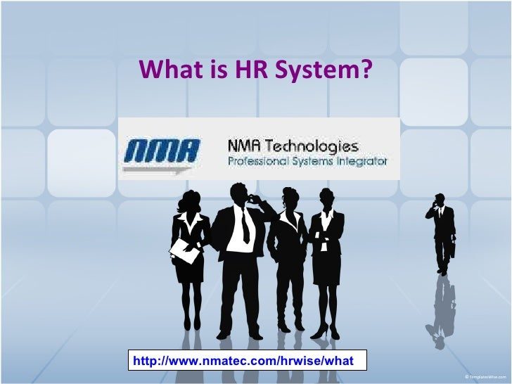 What is HR System? http://www.nmatec.com/hrwise/what
