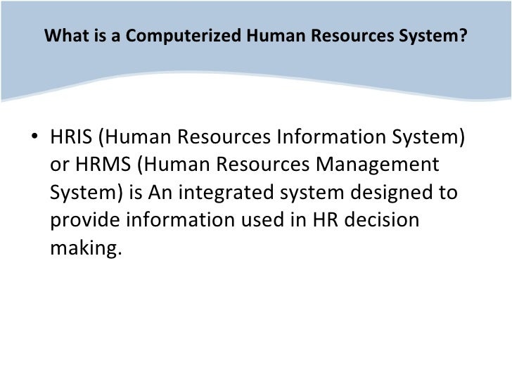 what is hris The study aims at investigating what role if any do human resource information systems (hris) play in shrm it attempts to examine how hr professionals and managers.