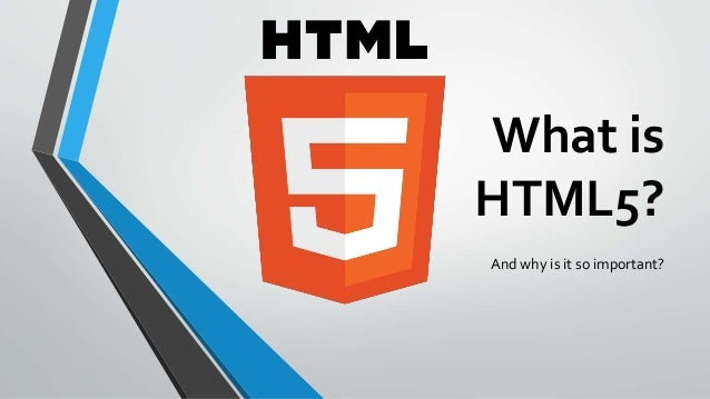 What is HTML5? And why is it so important?