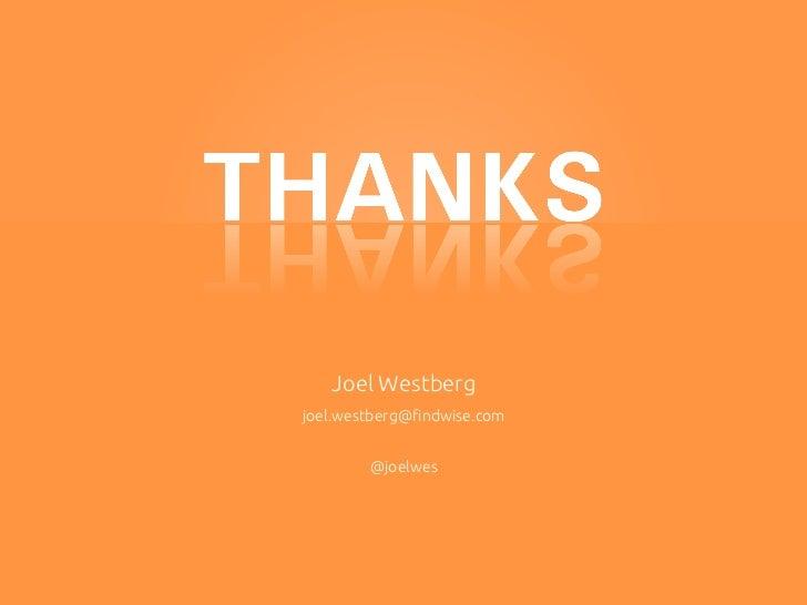 Joel Westbergjoel.westberg@findwise.com                       @joelwes