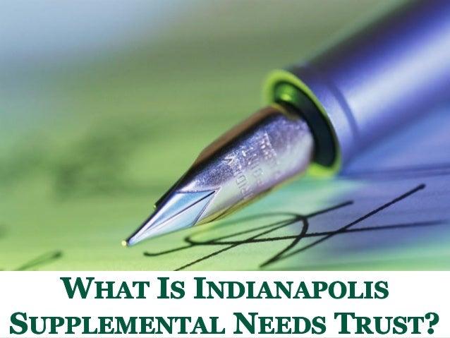 SUPPLEMENTAL NEEDS TRUST?