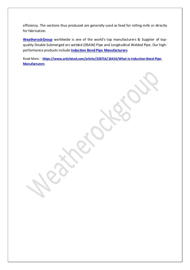 efficiency. The sections thus produced are generally used as feed for rolling mills or directly for fabrication. Weatheroc...