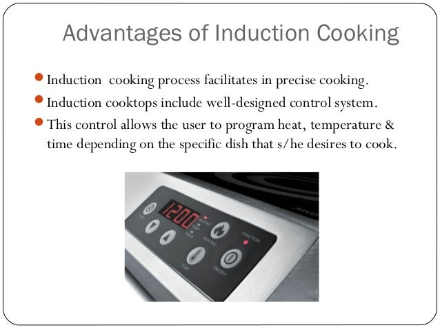 7. Advantages Of Induction Cooking Induction Cooking Process Facilitates  In Precise ...