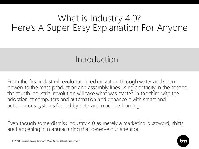 © 2018 Bernard Marr, Bernard Marr & Co. All rights reserved Title Text IntroductionIntroduction What is Industry 4.0? Here...