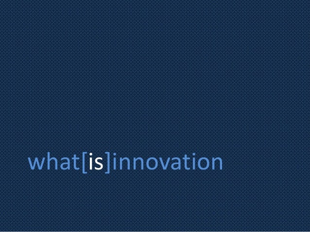 what[is]innovation