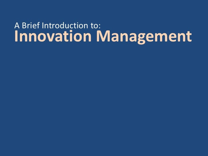 ObjectiveA Brief Introduction to:Innovation ManagementTarget AudienceNotice     This is an individual opinion irrelevant ...