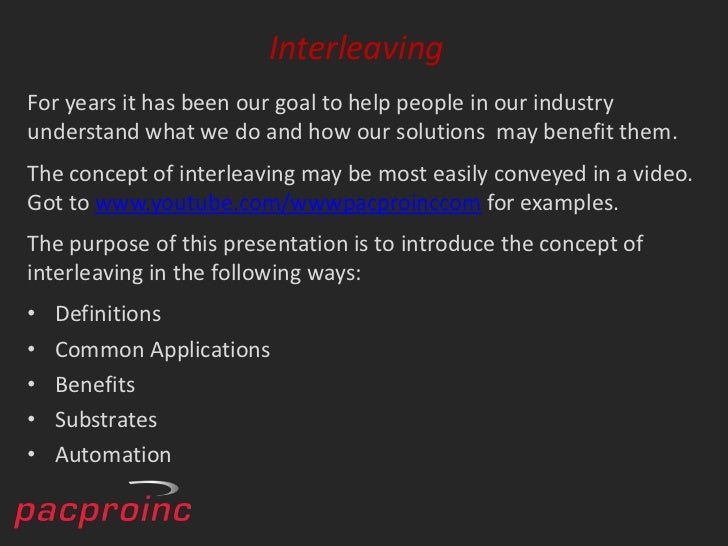 InterleavingFor years it has been our goal to help people in our industryunderstand what we do and how our solutions may b...