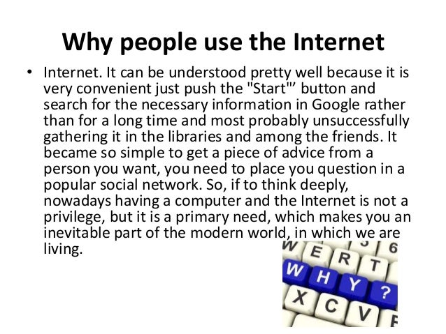 Why do people use the Internet?