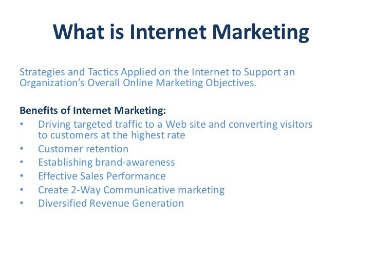 What is Internet MarketingStrategies and Tactics Applied on the Internet to Support anOrganization's Overall Online Market...