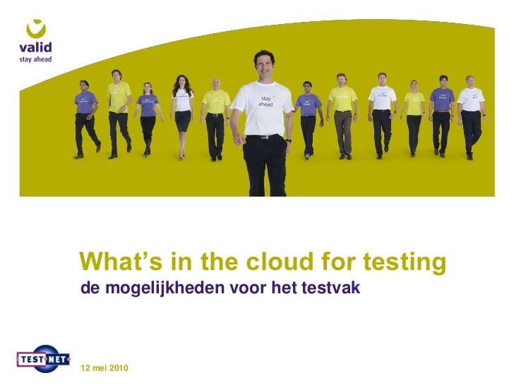 What's in the cloud for testingde mogelijkheden voor het testvak12 mei 2010