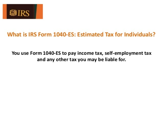 What Is Irs Form Es Estimated Tax For Individuals