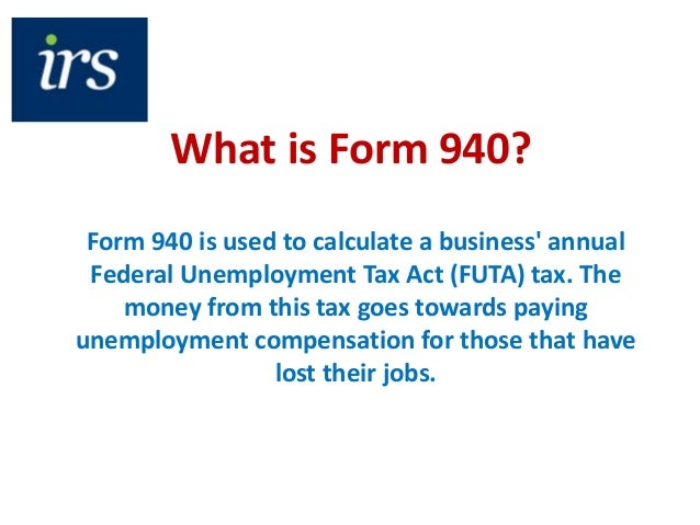 what is irs form 940 irs form 940 introduction