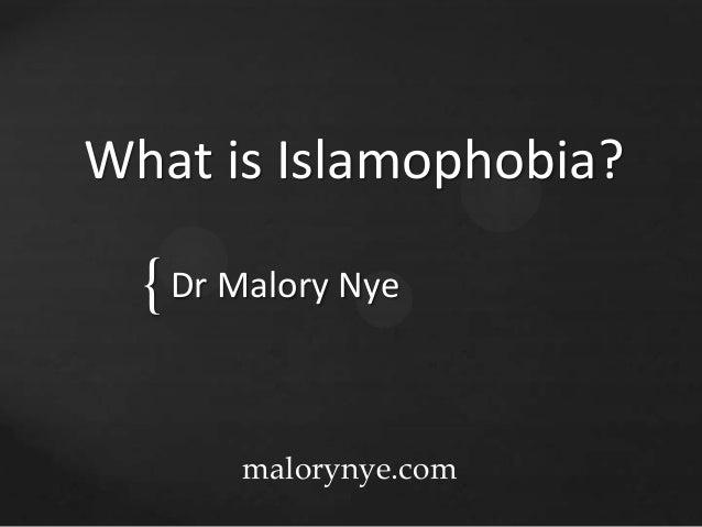 { What is Islamophobia? Dr Malory Nye malorynye.com